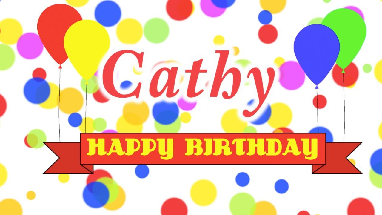 Happy Birthday Cathy Song With Images Happy Birthday Rebecca