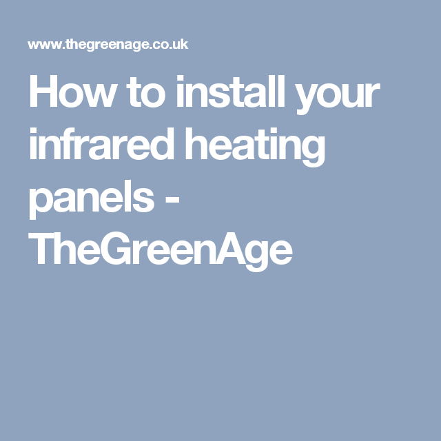 How to install your infrared heating panels - TheGreenAge