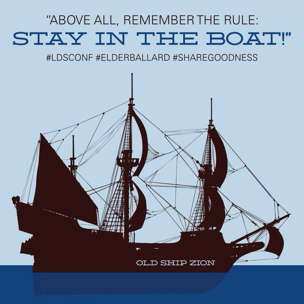 """Above all, remember the rule: Stay in the boat!"""" #ldsconf # ..."""