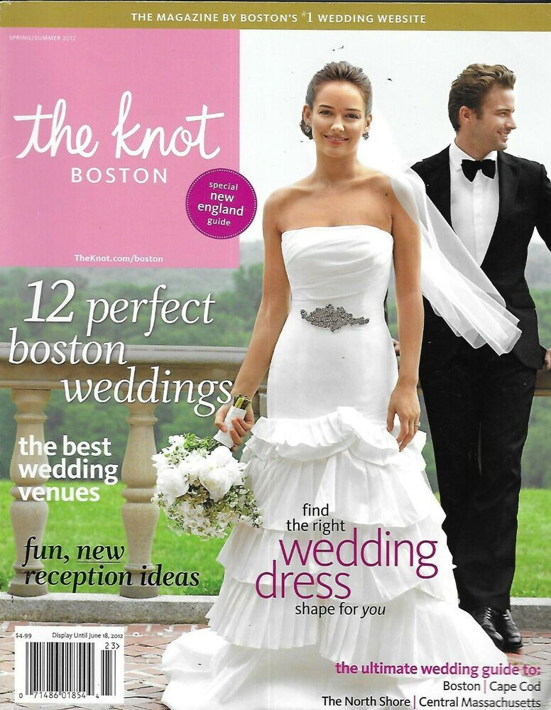 The Knot Magazine Boston Weddings Bridal Gowns Best Venues Ultimate Guide 2012 In 2020 Wedding Boston Minnesota Wedding Wedding Magazine