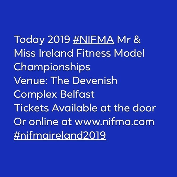Today 2019 #NIFMA Mr & Miss Ireland Fitness Model Championships  Venue: The Devenish Complex Belfast...