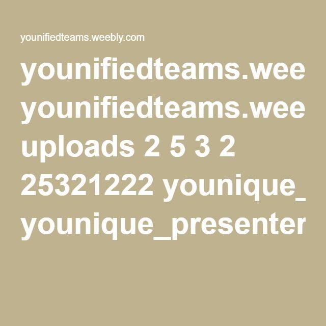 younifiedteams.weebly.com uploads 2 5 3 2 25321222 younique_presenter_handbook_newest_3.pdf