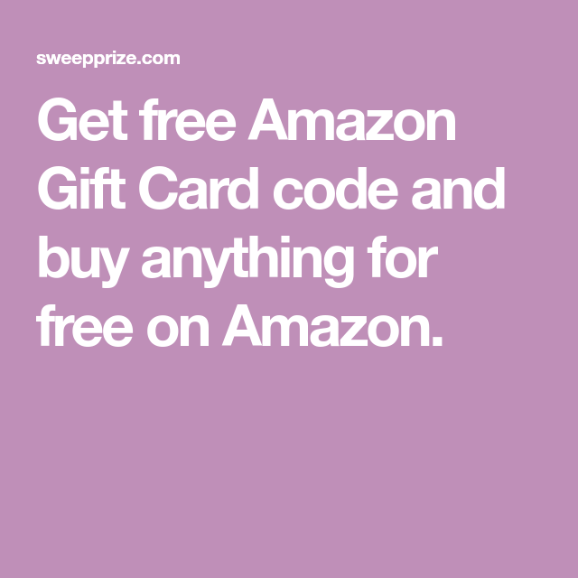 Get Free Amazon Gift Card Code And Buy Anything For Free