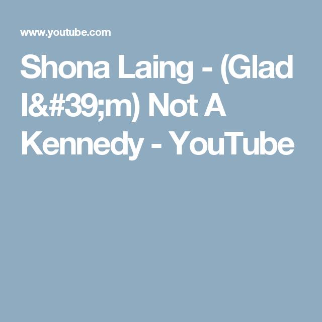 Shona Laing Glad I 39 M Not A Kennedy Youtube Shona Kennedy Youtube