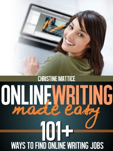 online writing made easy ways to online writing jobs by  online writing made easy 101 ways to online writing jobs by christine mattice