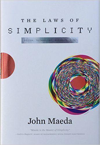 The Laws of Simplicity (Simplicity: Design, Technology, Business, Life): John Maeda: 9780262134729: Amazon.com: Books