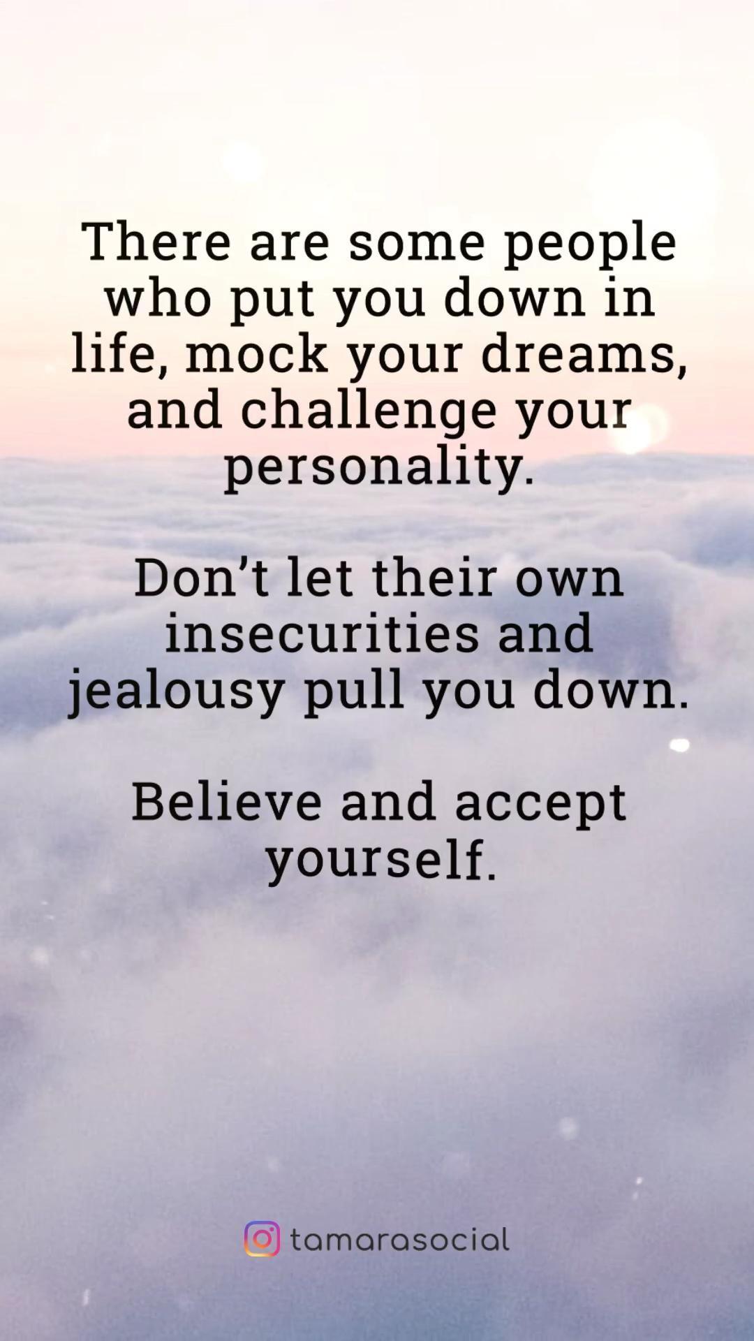 Believe in yourself.