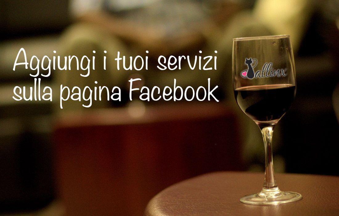 Aggiungi i tuoi servizi sulla pagina Facebook.. Da oggi puoi!