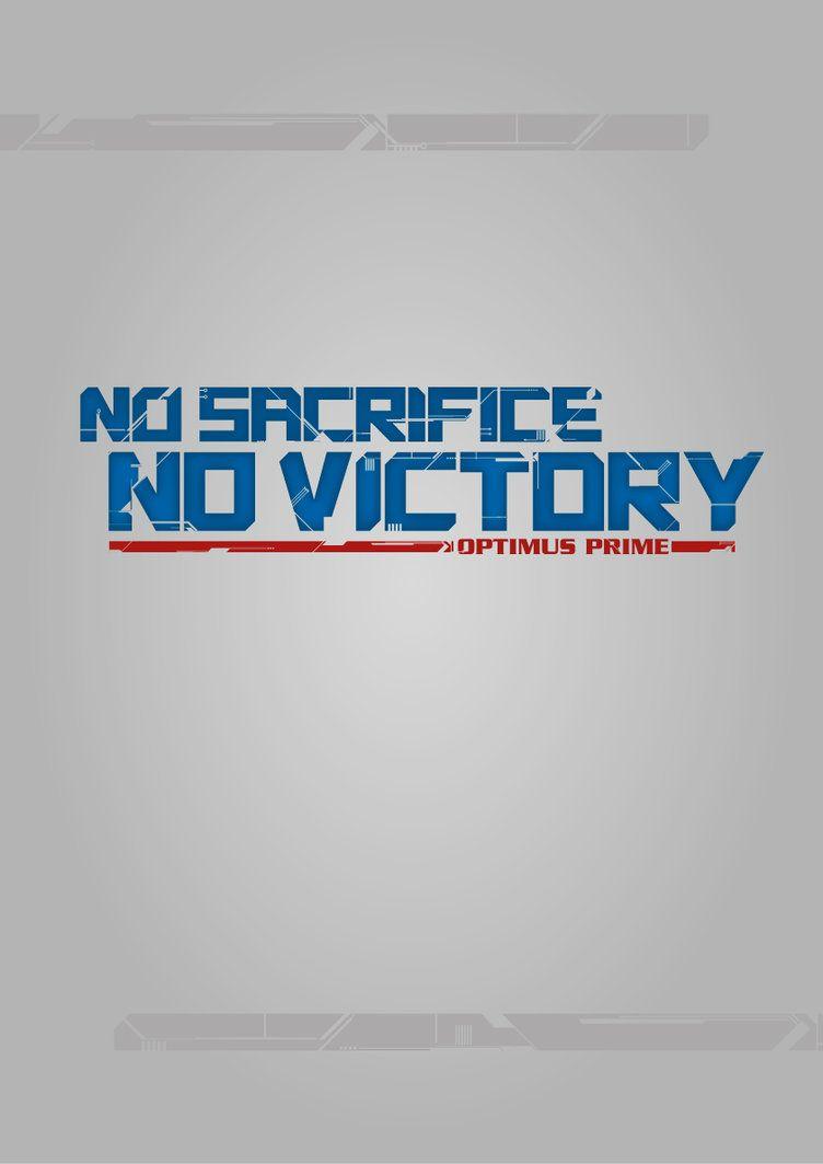 "no sacrifice. no victory."" - optimus prime   transformers   optimus"
