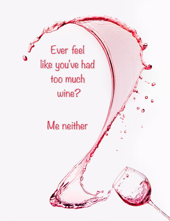 Funny Wine Saying Quote Print Water Photography Wine Glass Wineglass