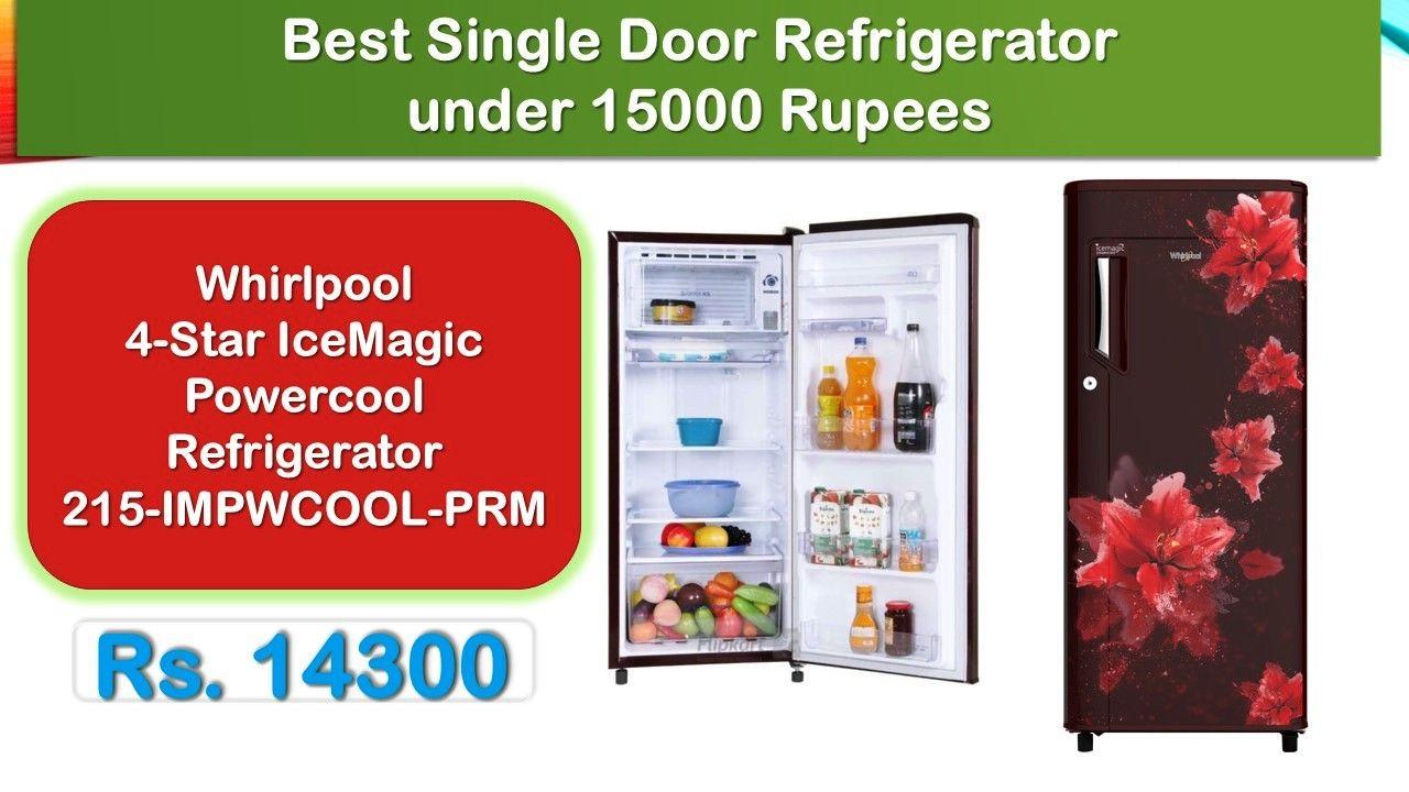 5 Best Refrigerator Under 15000 Rupees In India Market Best Refrigerator Single Doors Refrigerator