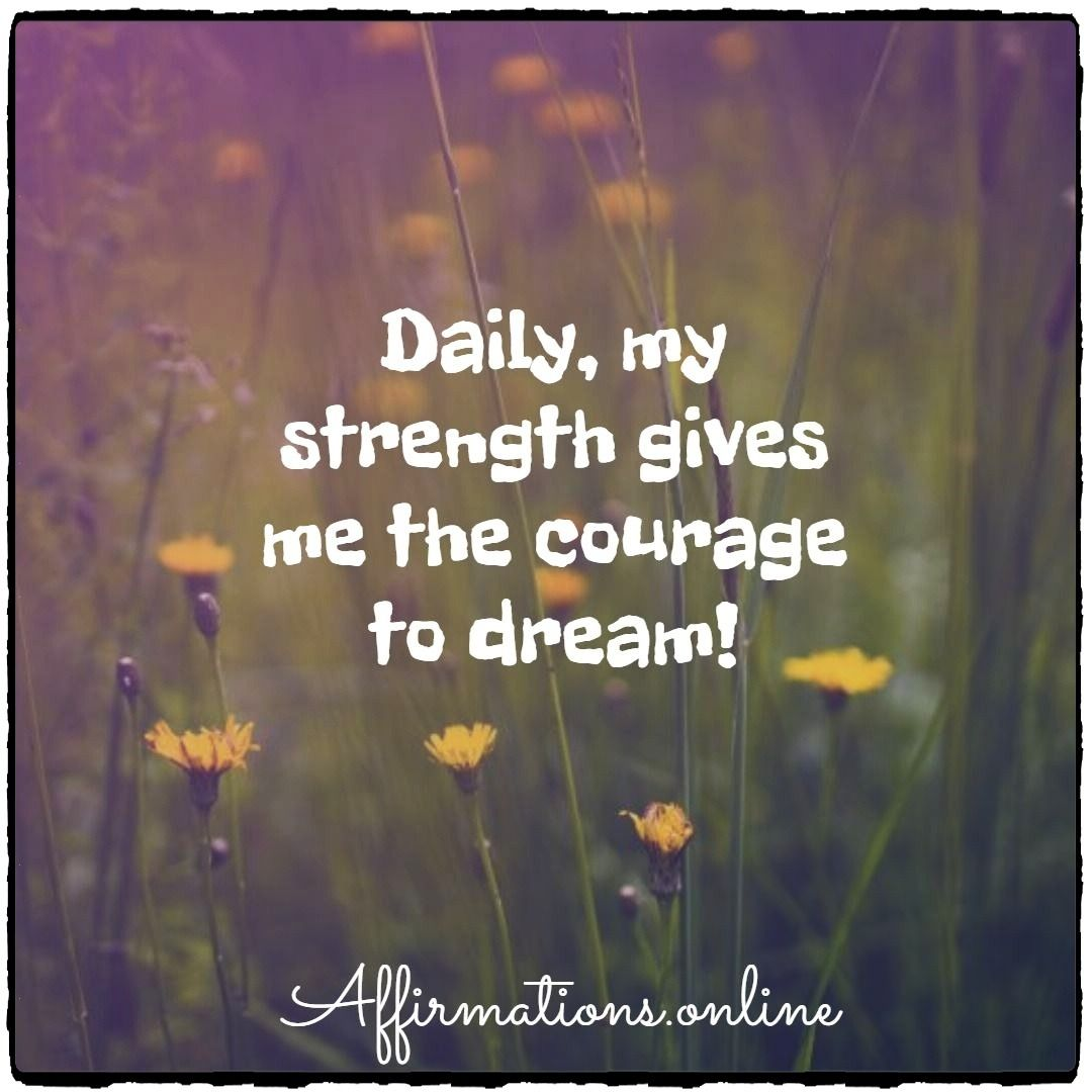 Positive Affirmations To Help You Be Brave And Strong In
