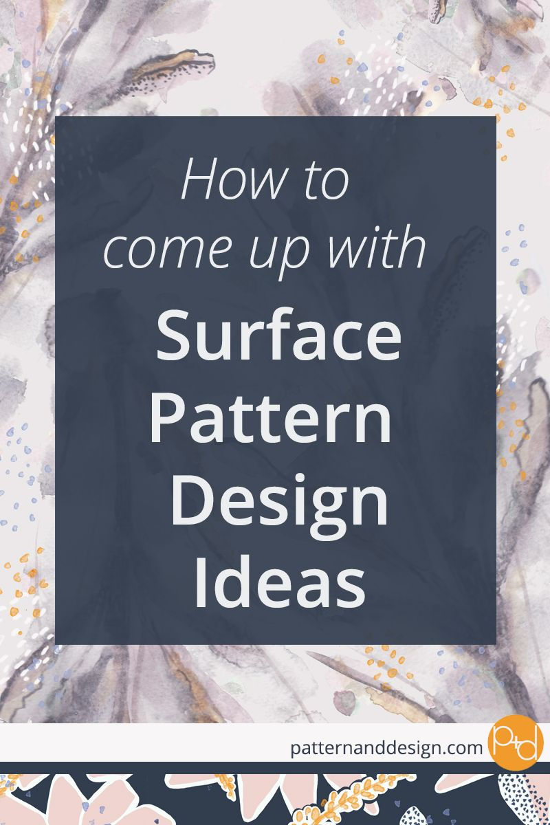 How To Generate Surface Pattern Design Ideas Surface Pattern