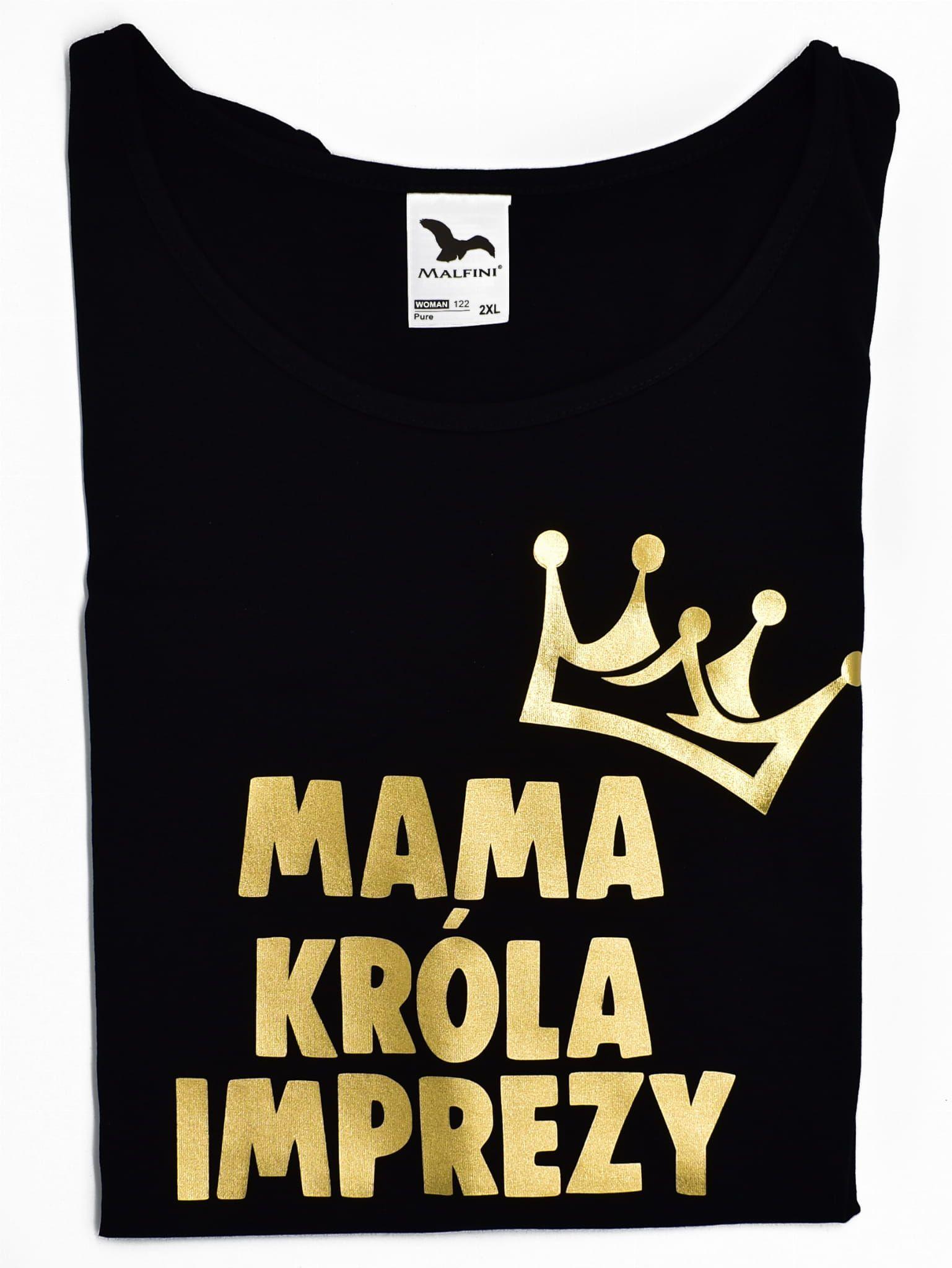 Koszulka Damska Mama Krola Imprezy With Images Koszulki