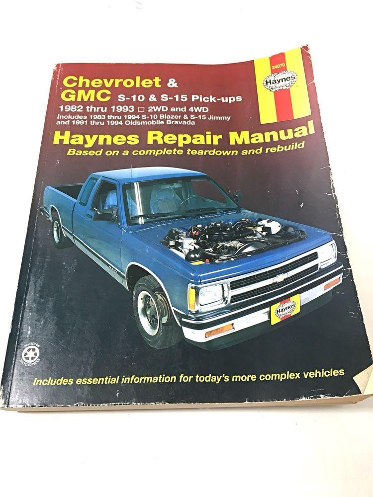 Haynes Chevrolet S10 Pick Up Gmc S15 Truck 1982 1993 Repair Manual 4wd 2wd Ebay Repair Manuals Chevrolet Repair
