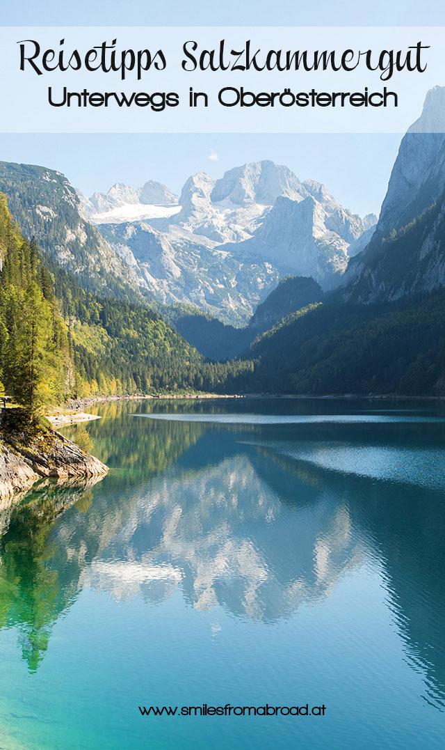 Von See zu See unterwegs im Salzkammergut in Oberösterreich & Salzburg - Top Ausflugsziel in Österreich - smilesfromabroad #ausflugsziele #oberösterreich #österreich #salzkammergut