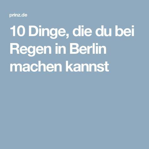 10 Dinge, die du bei Regen in Berlin machen kannst