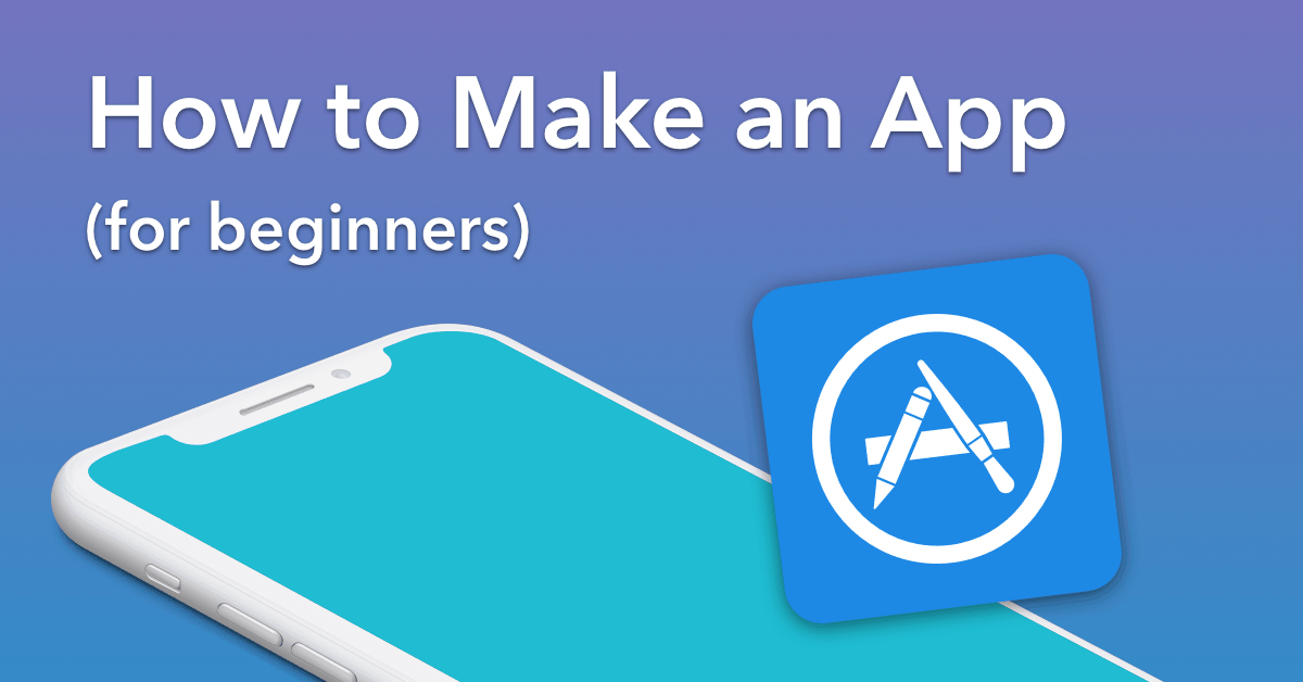 How To Make An App (for beginners) Start Here App