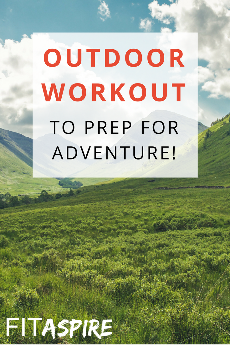 Outdoor Workout To Prep For Adventure Workouts