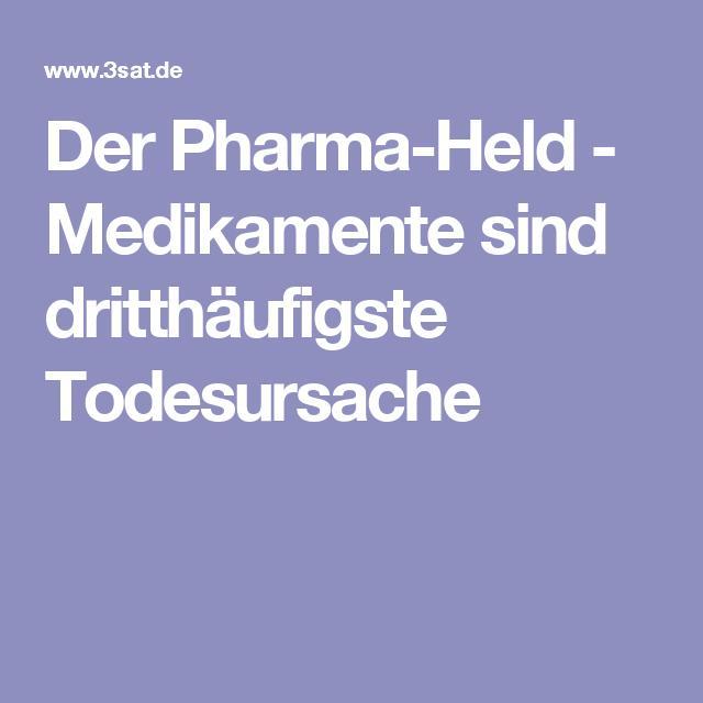 Der Pharma-Held - Medikamente sind dritthäufigste Todesursache