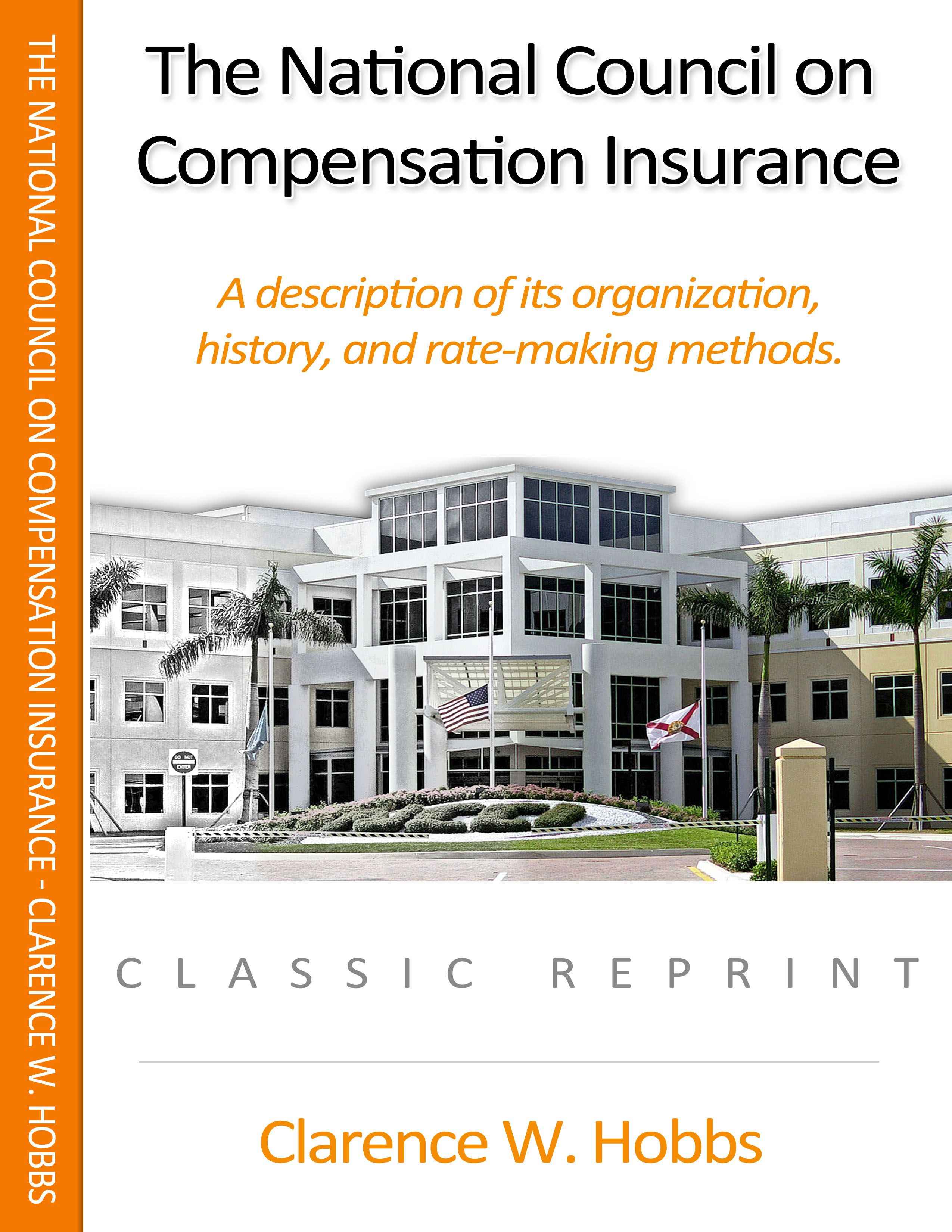 The National Council On Compensation Insurance By Clarence Hobbs