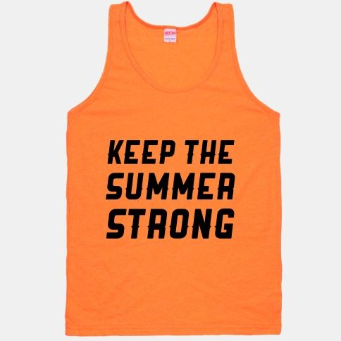 Keep The Summer Strong #summer #party #vacation #strong