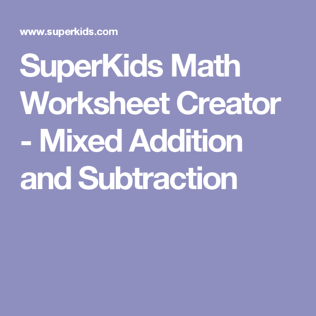 SuperKids Math Worksheet Creator Mixed Addition and Subtraction – Superkids Math Worksheet Answers