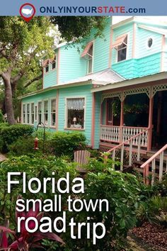 Take This Road Trip Through Florida's Most Picturesque Small Towns For An Unforgettable Experience -   13 travel destinations Florida trips ideas