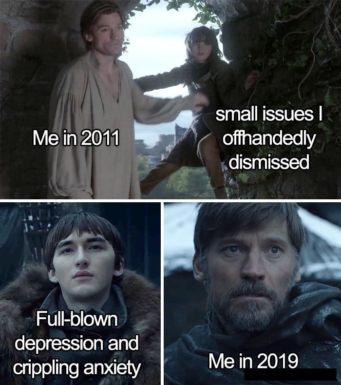 Me In 2011 Vs Small Issue I Offhandedly Dismissed Gameofthrones Gameofthronesmemes Gameofthronesmeme Got Gotmemes Memes Got Memes Memes New Memes