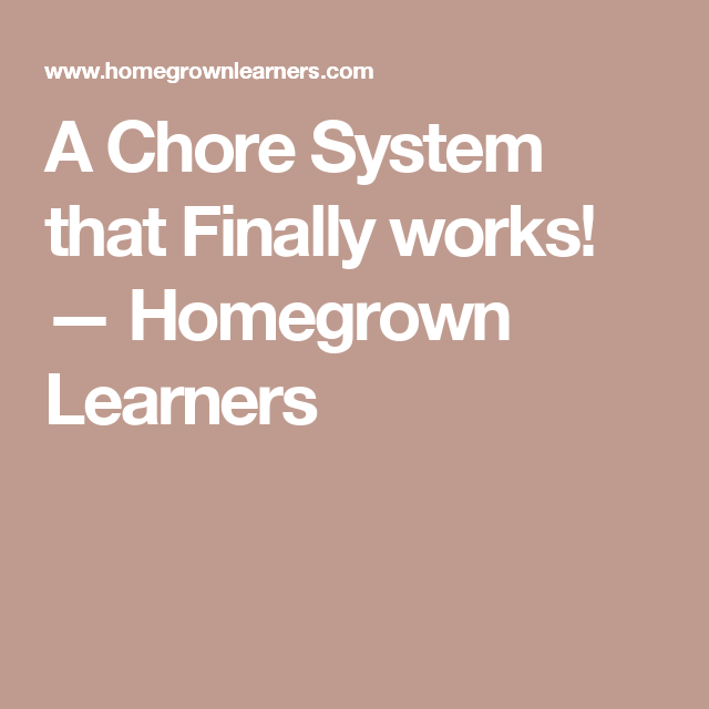 A Chore System that Finally works! — Homegrown Learners