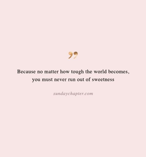 Sweetness Quote Inspirational Quotes About Success Inspirational Quotes Motivation Inspirational Quotes