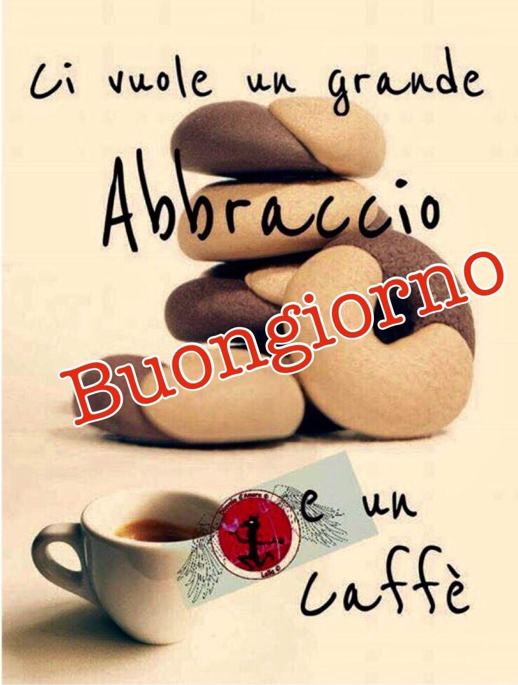 buongiorno ci vuole un abbraccio e un caffè | Italian ...