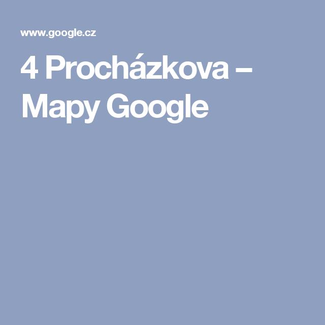 4 Procházkova – Mapy Google