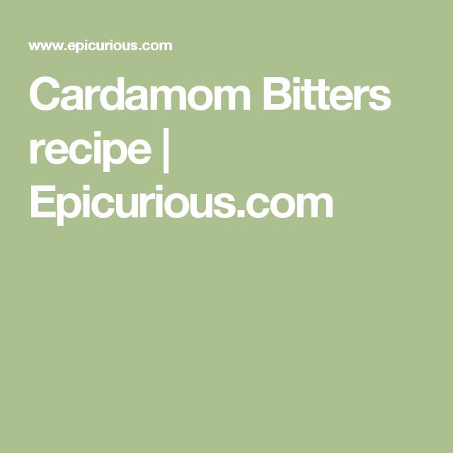 Cardamom Bitters recipe   Epicurious.com
