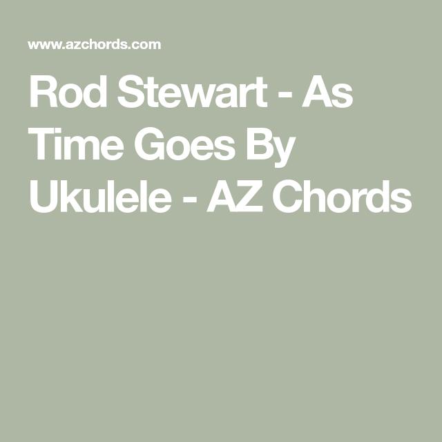 Rod Stewart As Time Goes By Ukulele Az Chords Ukeleli