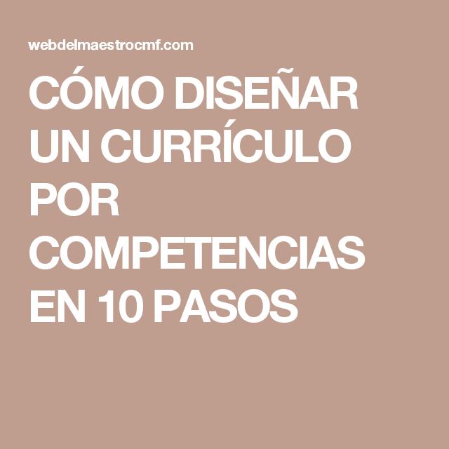 CÓMO DISEÑAR UN CURRÍCULO POR COMPETENCIAS EN 10 PASOS | COMPETNCIAS ...