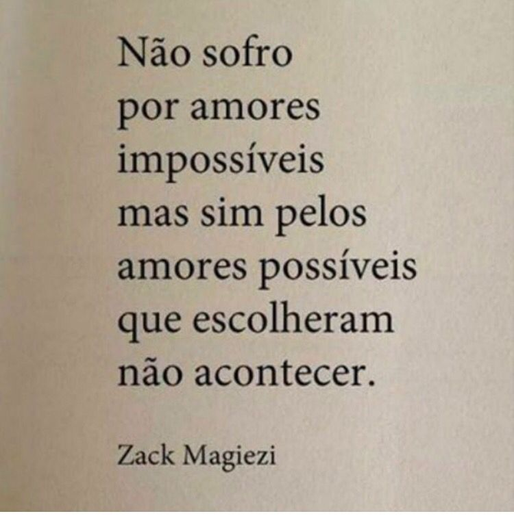 Não sofro por amores impossíveis