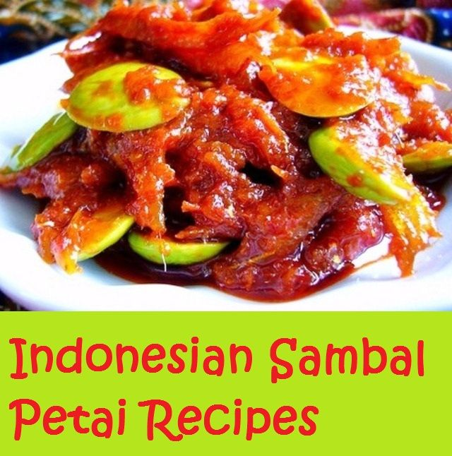 Sambal Goreng Petai  (Cooked Stink Bean Chili Sauce)     Have you ever heard of petai  before? Petai  (parkia speciosa) has got to be the ...