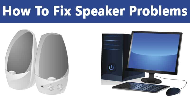 Speakers Stopped Working? Here's How You Can Fix it   Linguainfo