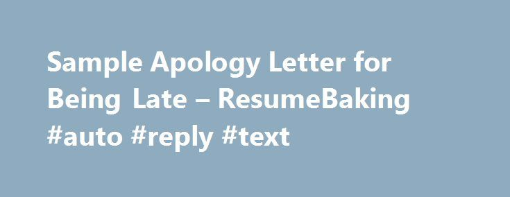 Sample Apology Letter for Being Late ResumeBaking auto reply – Sample Apology Letter for Being Late