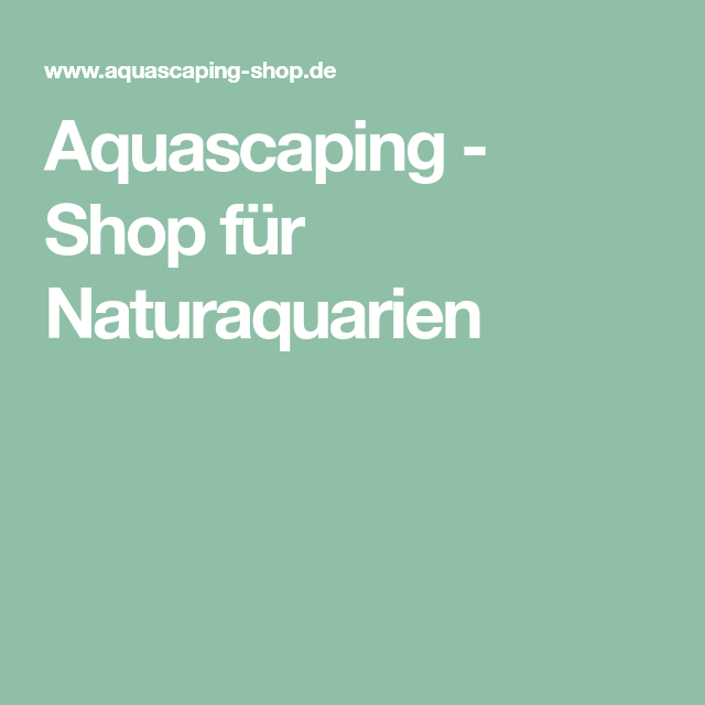 Aquascaping - Shop für Naturaquarien | Aquascaping ...