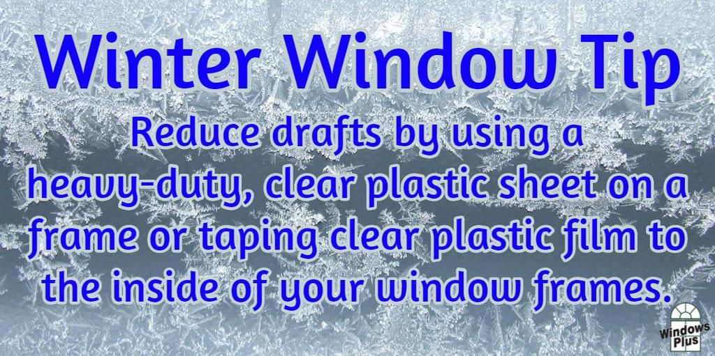 Winter Window Tip: Reduce drafts by using a heavy-duty, clear ...