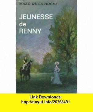 Jeunesse de Renny Mazo de la Roche ,   ,  , ASIN: B003X24BHK , tutorials , pdf , ebook , torrent , downloads , rapidshare , filesonic , hotfile , megaupload , fileserve