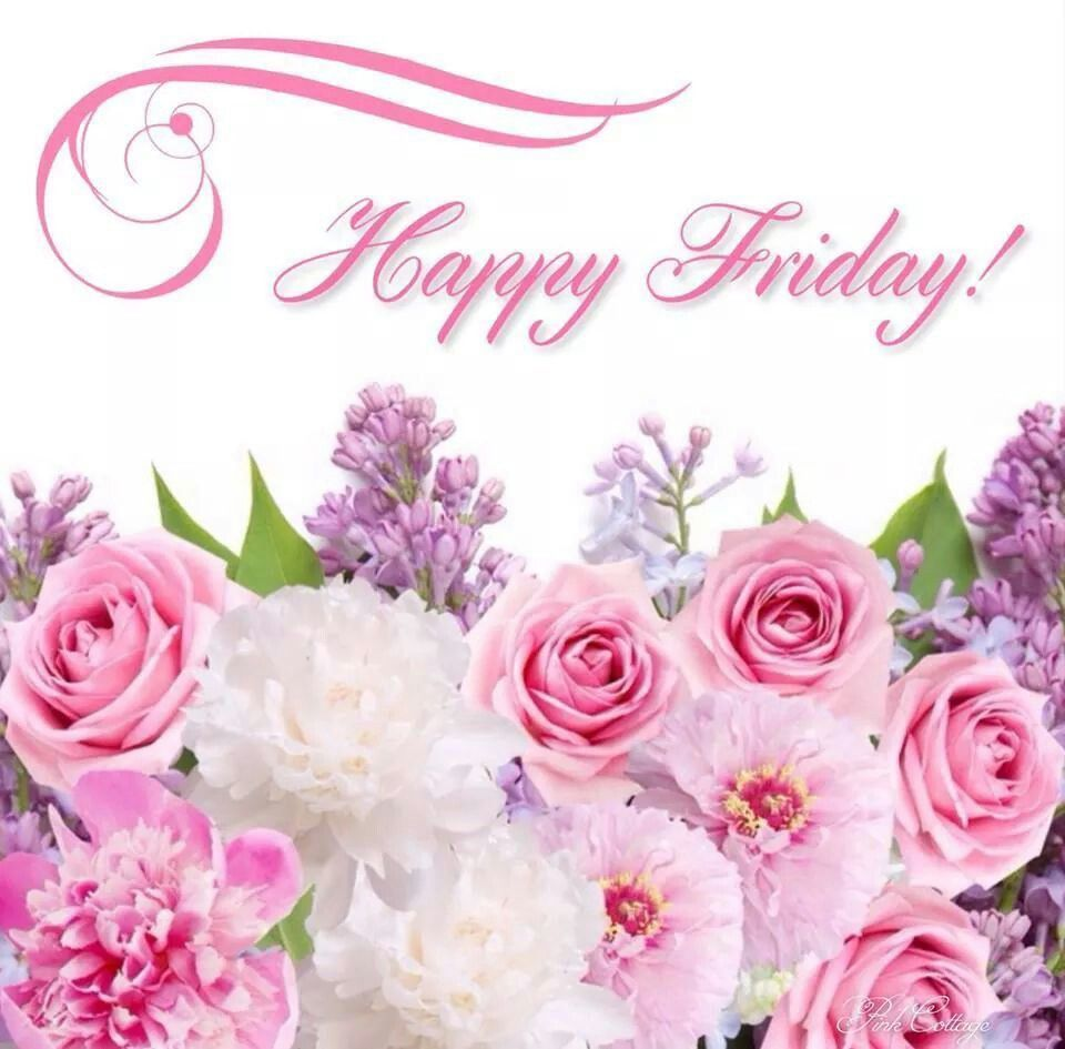 Happy Friday Flowers Friday Happy Friday Tgif Good Morning Friday