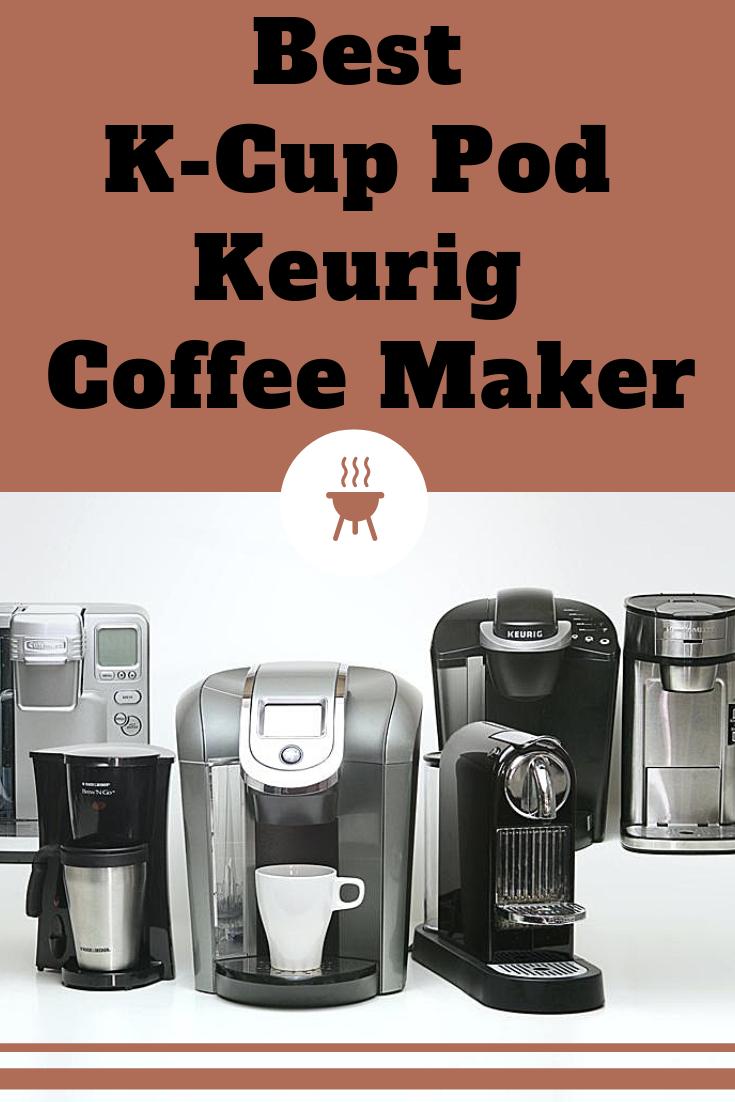 12 Best Keurig Coffee Maker Of 2020 Buyer S Guide Coffee Maker