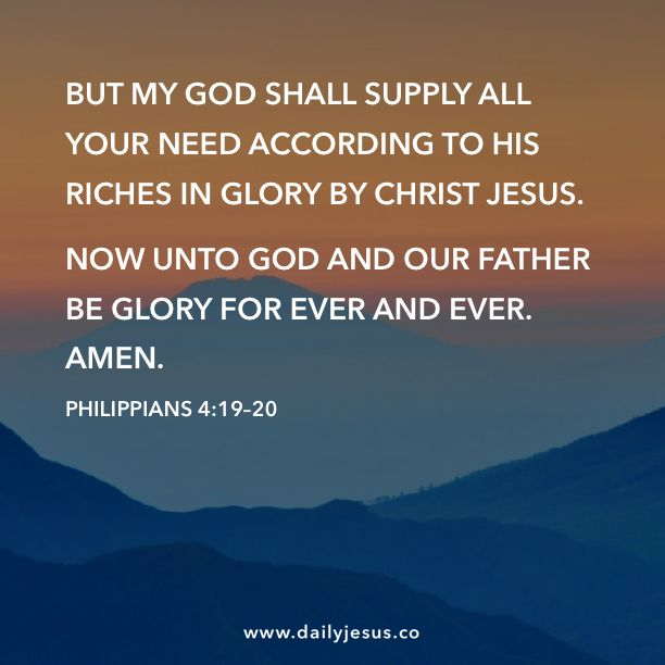 Philippians 4 19 20 But My God Shall Supply All Your Need According