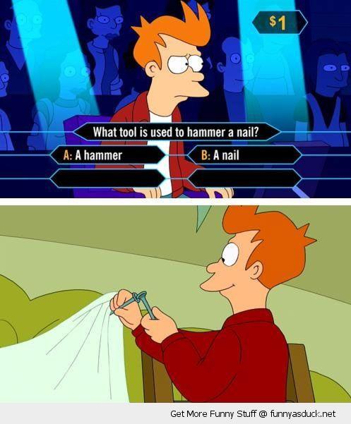 Futurama Meme Fry Futurama Nail Millionaire Hammer Meme