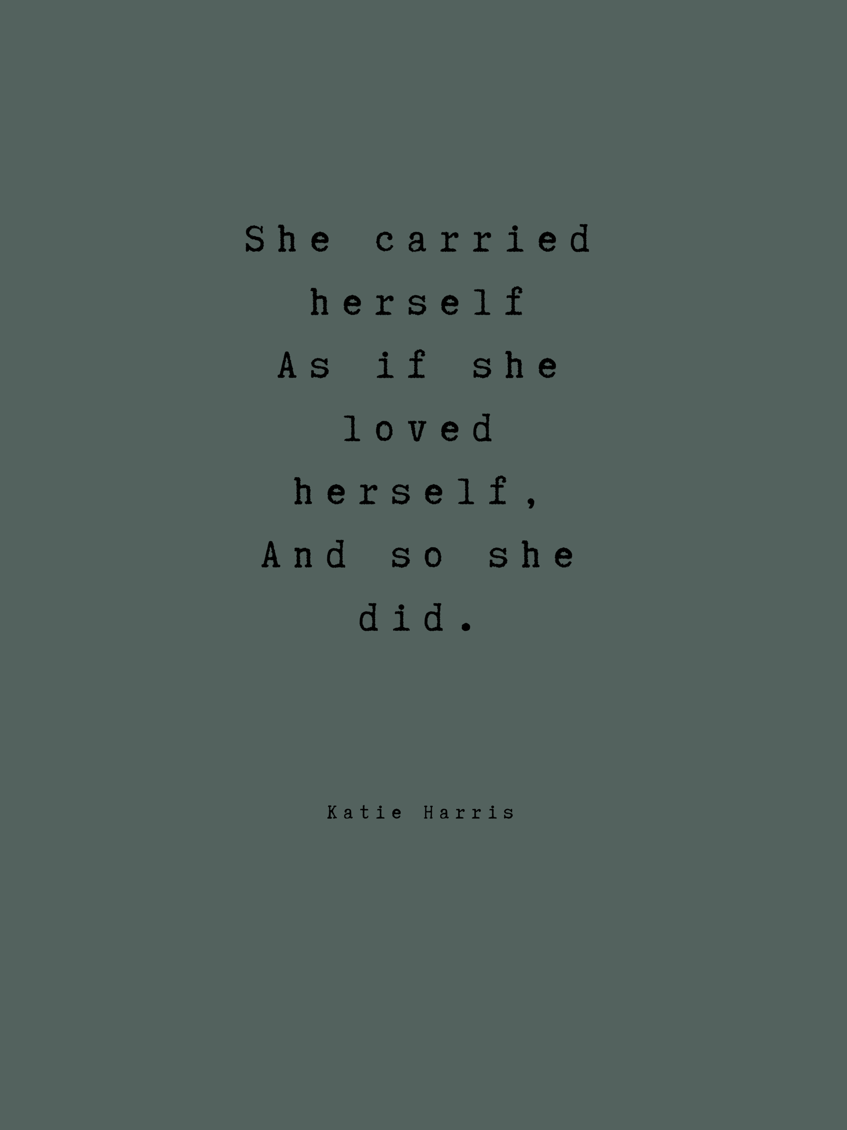Katie Harris Writing Quotes Words Writing Poetry Poetrycommunity Life Lifequotes Womenempower Self Love Quotes Inspirational Quotes Quotes To Live By