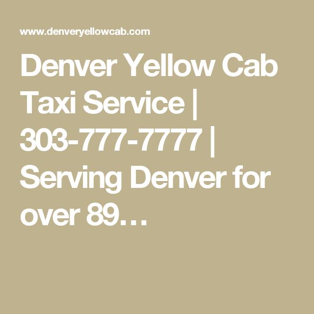 Yellow Cab Denver >> Denver Yellow Cab Taxi Service 303 777 7777 Serving Denver For