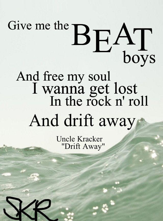 Lyric lyrics drift away : Uncle Kracker-